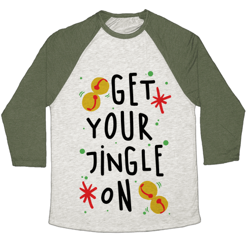 Get Your Jingle On Baseball Tee