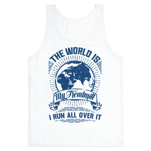 The World Is My Treadmill (Distressed) Tank Top