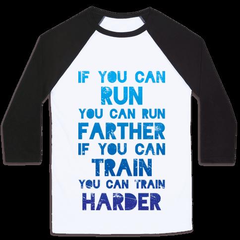 If You Can Run Baseball Tee