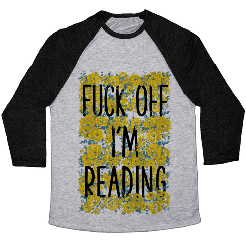 F*** Off I'm Reading Baseball Tee