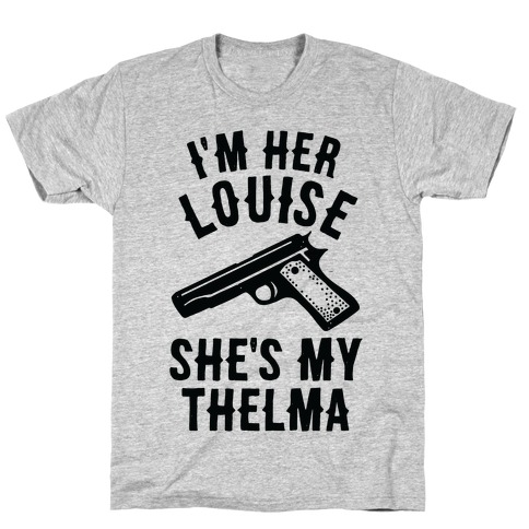 I'm Her Louise T-Shirt