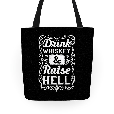 Drink Whiskey and Raise Hell