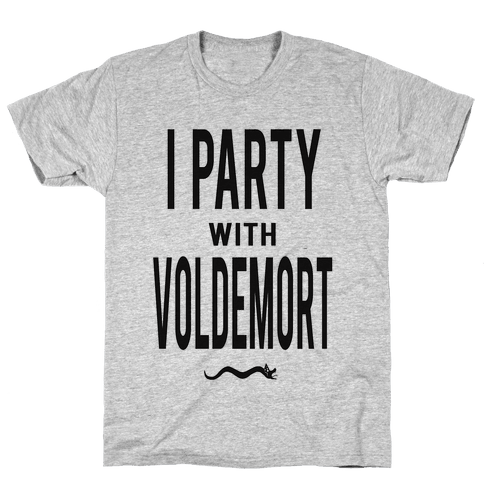 I Party With Lord Voldemort Mens T-Shirt