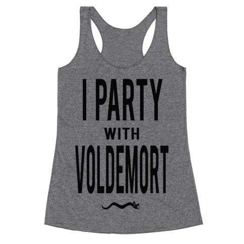 I Party With Lord Voldemort Racerback Tank Top