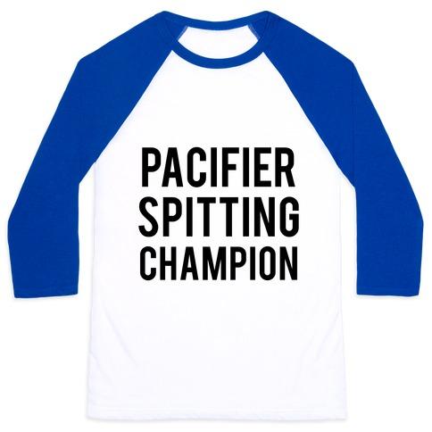fb7936dd2 Pacifier Spitting Champion Baseball Tee   LookHUMAN