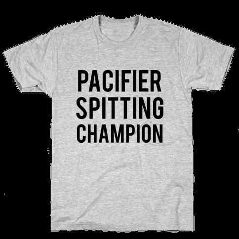 Pacifier Spitting Champion Mens T-Shirt