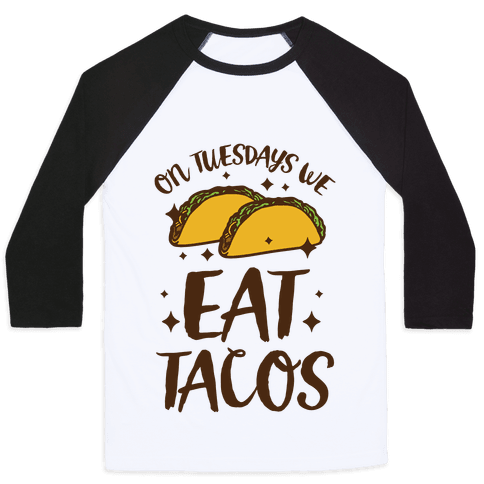 On Tuesdays We Eat Tacos Baseball Tee