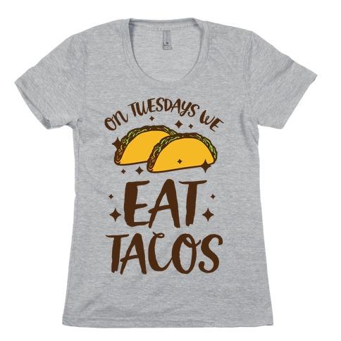 On Tuesdays We Eat Tacos Womens T-Shirt