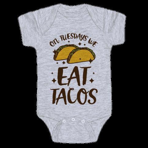 On Tuesdays We Eat Tacos Baby Onesy
