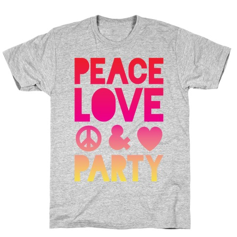 Peace Love & Party T-Shirt