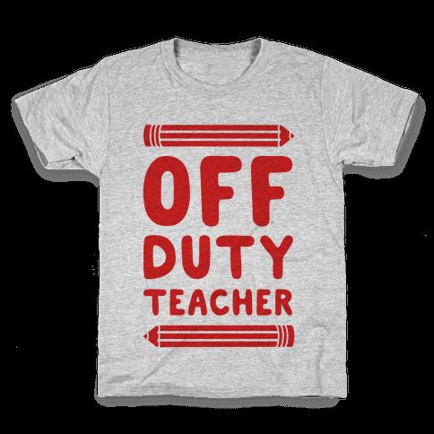 Off Duty Teacher Kids T-Shirt
