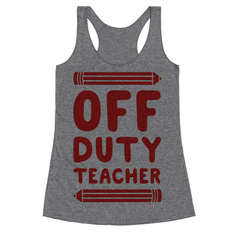 Off Duty Teacher Racerback Tank Top
