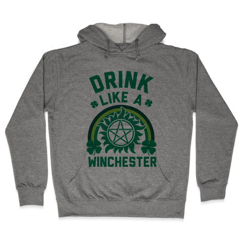 Drink Like A Winchester (St. Patrick's Day) Hooded Sweatshirt