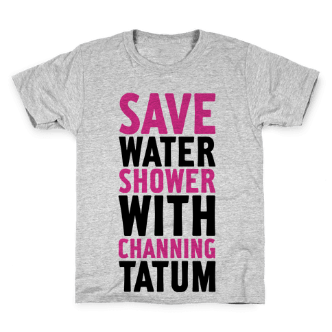Save Water Shower with Channing Tatum Kids T-Shirt