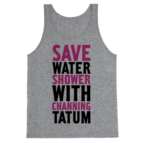 Save Water Shower with Channing Tatum Tank Top