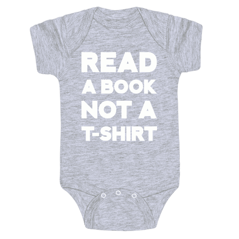 Read a Book Not a T-shirt Baby Onesy