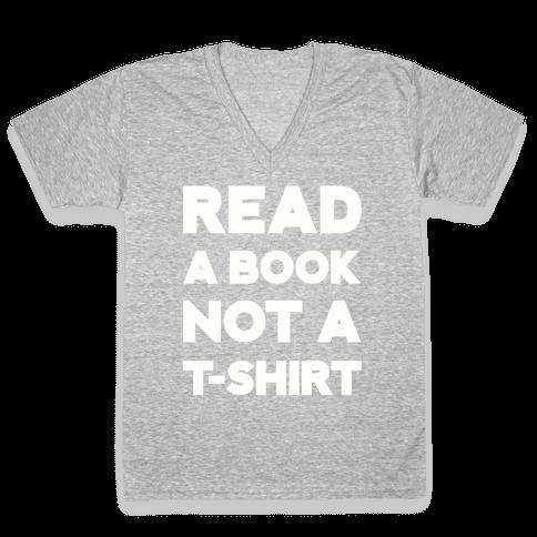Read a Book Not a T-shirt V-Neck Tee Shirt