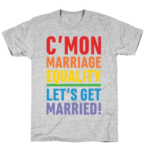 C'mon Marriage Equality T-Shirt