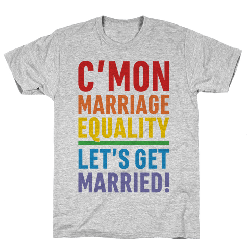 C'mon Marriage Equality Mens T-Shirt
