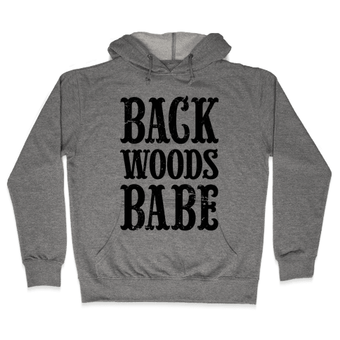 Back Woods Babe Hooded Sweatshirt