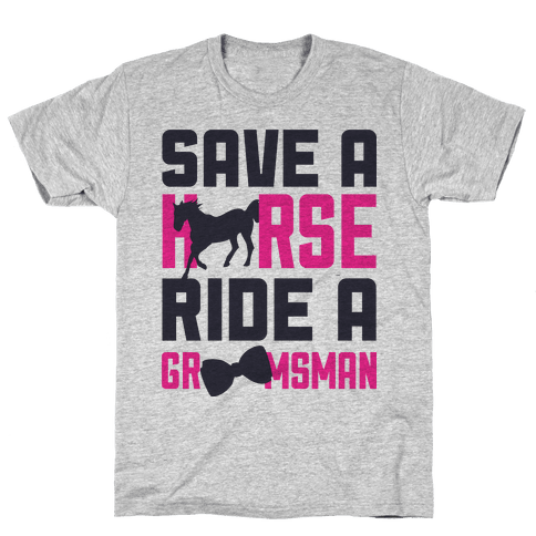 Ride a Groomsman Mens T-Shirt