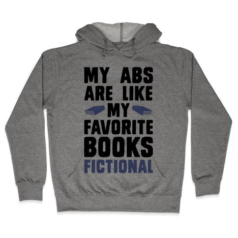My Abs are Like My Favorite Book, Fictional (Blue) Hooded Sweatshirt