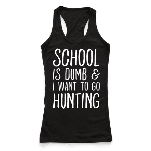 School Is Dumb & I Want To Go Hunting