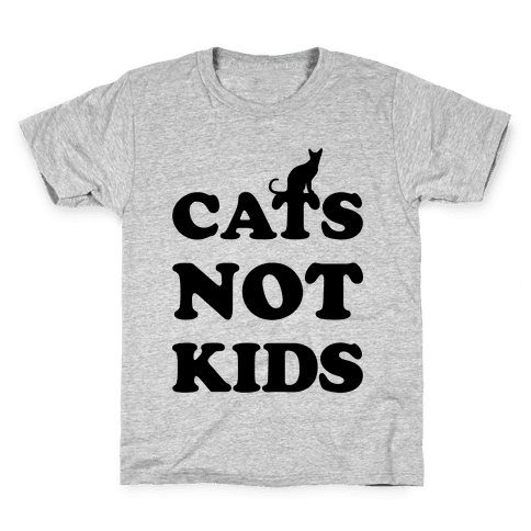Cats Not Kids Kids T-Shirt
