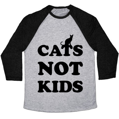 Cats Not Kids Baseball Tee