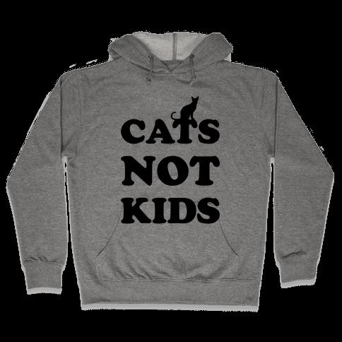 Cats Not Kids Hooded Sweatshirt