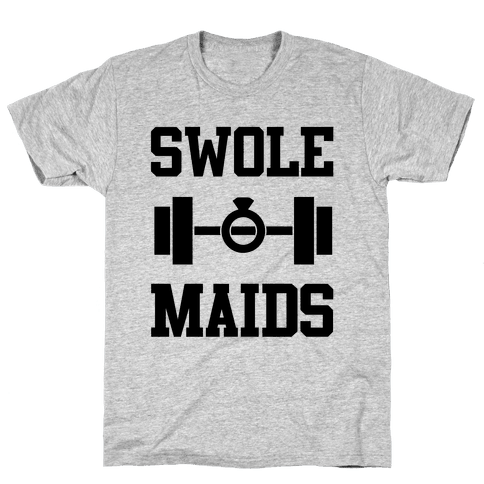 Swole Maids Mens T-Shirt