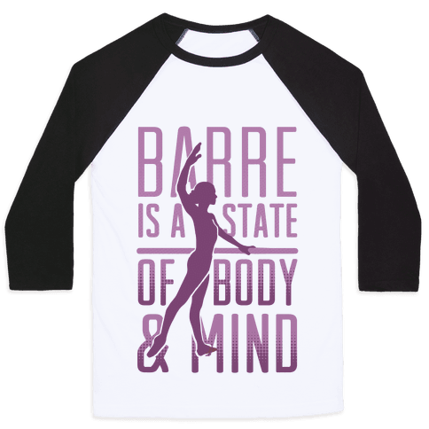 Barre Is A State Of Mind and Body Baseball Tee