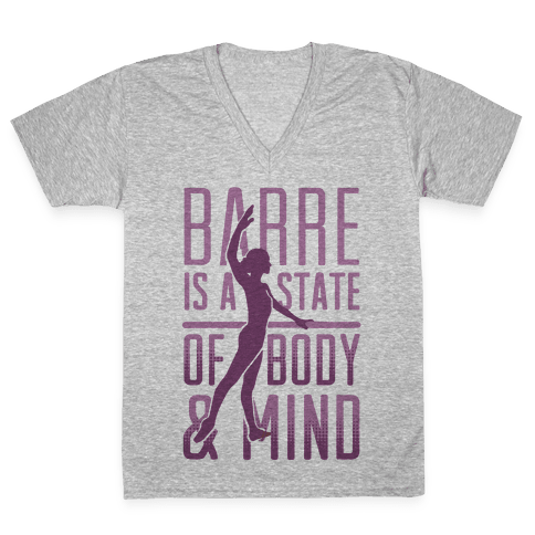 Barre Is A State Of Mind and Body V-Neck Tee Shirt