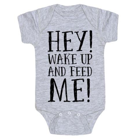 HEY! Wake Up and Feed Me! Baby Onesy