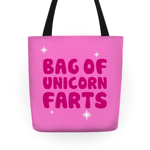 Bag Of Unicorn Farts Tote