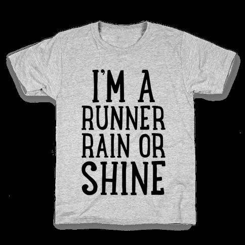 I'm A Runner, Rain Or Shine Kids T-Shirt