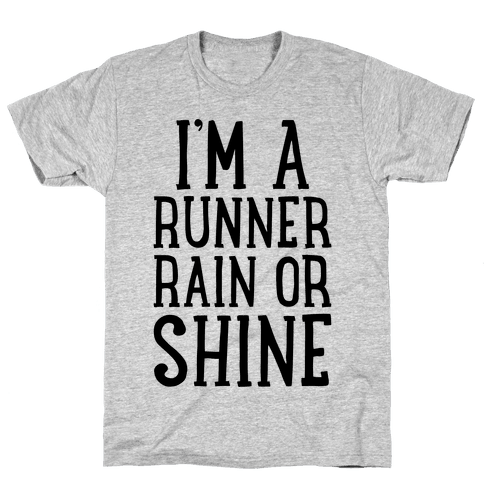 I'm A Runner, Rain Or Shine Mens T-Shirt