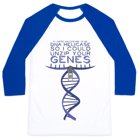 If I were an Enzyme I'd Be DNA Helicase Baseball Tee