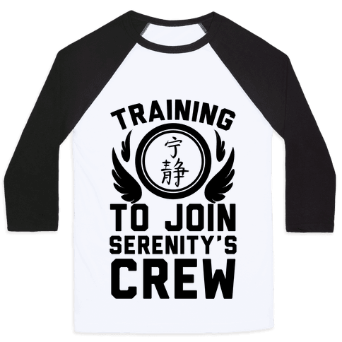 Training to Join Serenity's Crew Baseball Tee