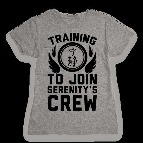 Training to Join Serenity's Crew Womens T-Shirt