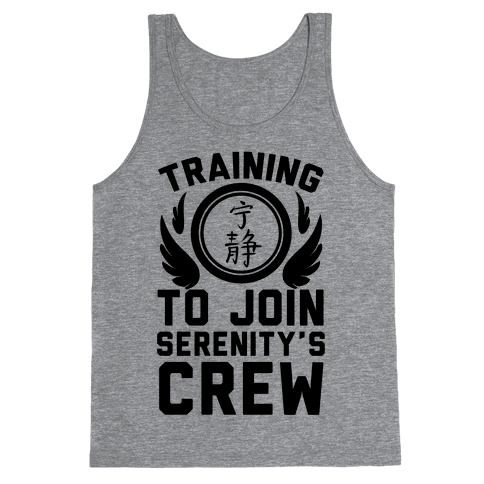 Training to Join Serenity's Crew Tank Top