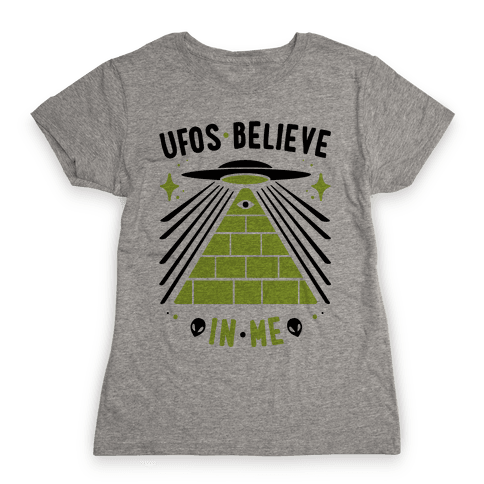 UFOS Believe In Me Womens T-Shirt