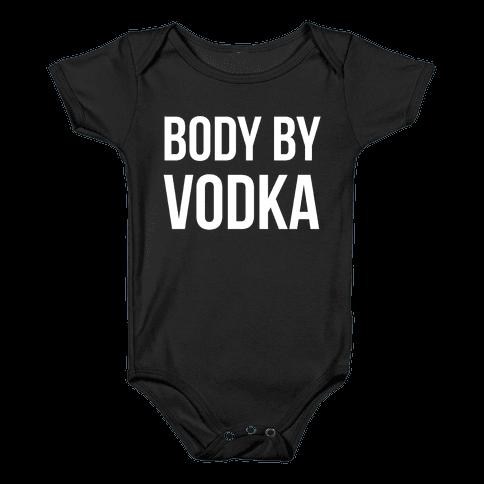 Body By Vodka Baby Onesy