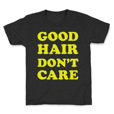 Good Hair Don't Care Kids T-Shirt