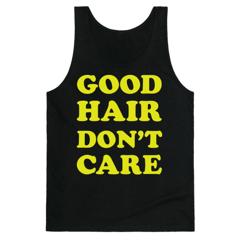 Good Hair Don't Care Tank Top