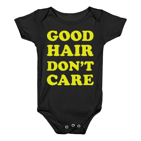 Good Hair Don't Care Baby Onesy