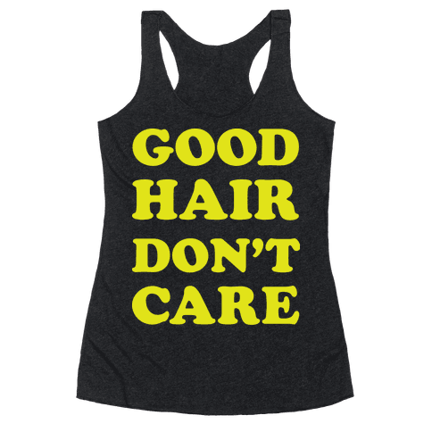 Good Hair Don't Care Racerback Tank Top