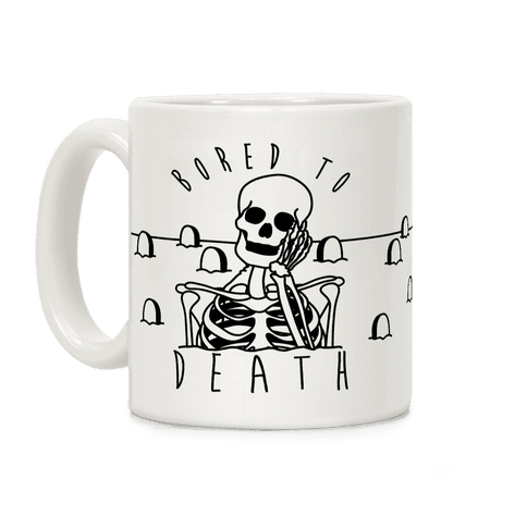 Bored To Death Coffee Mug