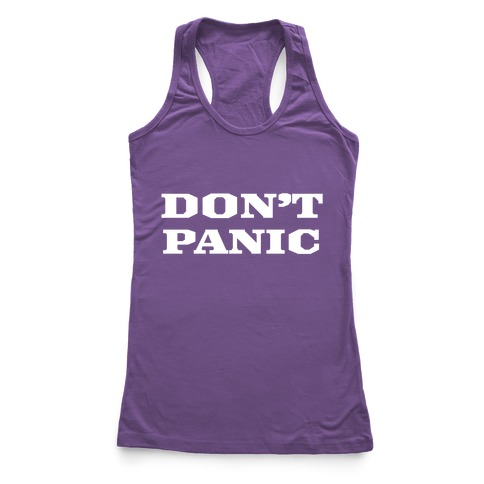 Don't Panic Racerback Tank Top