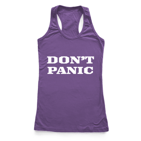 Don't Panic Racerback Tank Top